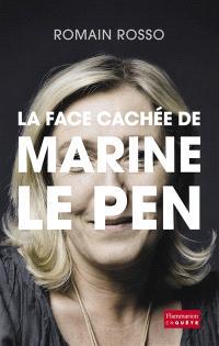 La face cachée de Marine Le Pen