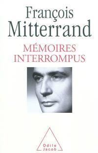 Mémoires interrompus : entretiens avec Georges-Marc Benamou