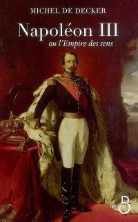 Napoleon III ou L'empire des sens
