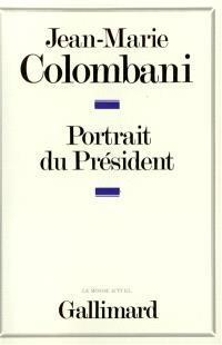 Portrait du président : le monarque imaginaire