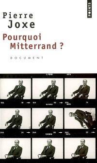 Pourquoi Mitterrand ? : document