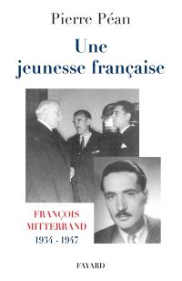 Une Jeunesse française : François Mitterrand, 1934-1947