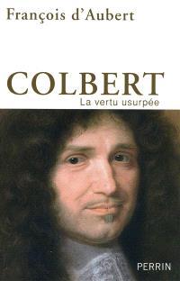 Colbert : la vertu usurpée