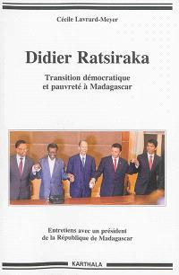 Didier Ratsiraka : transition démocratique et pauvreté à Madagascar : entretiens avec un président de la République de Madagascar