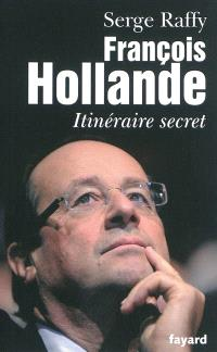 François Hollande : itinéraire secret