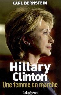 Hillary Clinton, une femme en marche