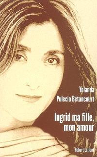Ingrid ma fille, mon amour