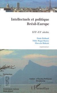 Intellectuels et politique : Brésil-Europe : XIXe-XXe siècles