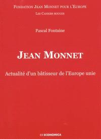 Jean Monnet : actualité d'un bâtisseur de l'Europe unie