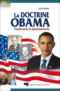 La doctrine Obama  : fondements et aboutissements