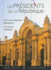 Les présidents de la République : de Louis-Napoléon Bonaparte à François Hollande