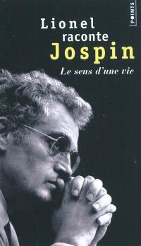 Lionel raconte Jospin : entretiens avec Pierre Favier et Patrick Rotman