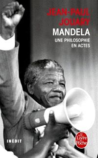 Mandela : une philosophie en actes