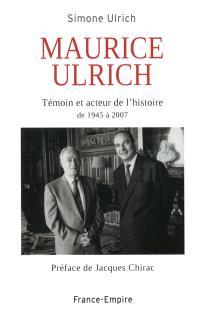 Maurice Ulrich : témoin et acteur de l'histoire de 1945 à 2007