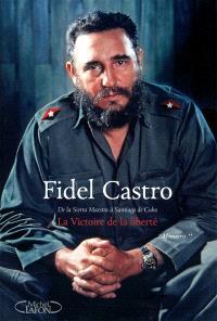Mémoires. Volume 2, La victoire de la liberté : de la Sierra Maestra à Santiago de Cuba