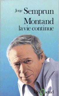 Montand, la vie continue