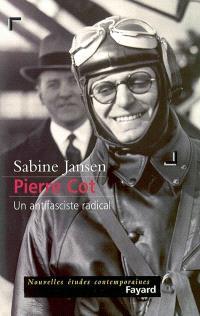 Pierre Cot : un antifasciste radical