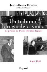 Un tribunal au garde-à-vous : le procès de Pierre Mendès France (9 mai 1941)