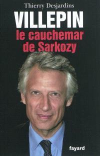 Villepin, le cauchemar de Sarkozy