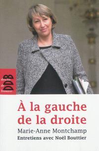 A la gauche de la droite : entretiens avec Noël Bouttier