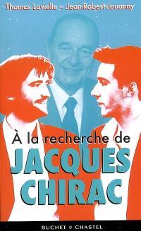 A la recherche de Jacques Chirac