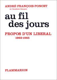 Au fil des jours. Volume 2, Propos d'un libéral : 1962-1965