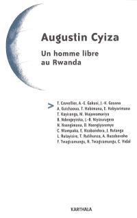 Augustin Cyiza : un homme libre au Rwanda