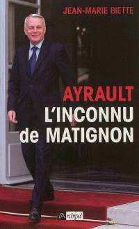 Ayrault, l'inconnu de Matignon