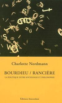 Bourdieu, Rancière : la politique entre sociologie et philosophie