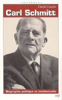 Carl Schmitt : biographie politique et intellectuelle