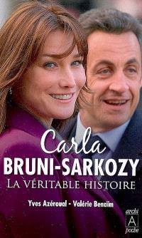 Carla Bruni-Sarkozy : la véritable histoire