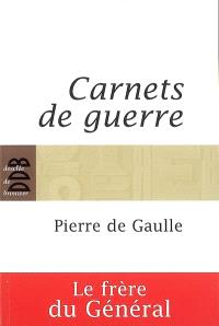 Carnets de guerre : (1939-1945)