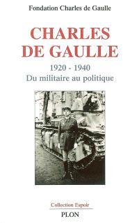 Charles de Gaulle, du militaire au politique, 1920-1940