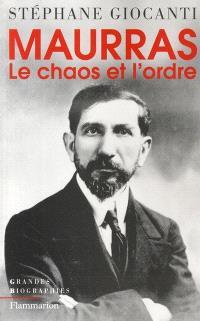Charles Maurras : le chaos et l'ordre