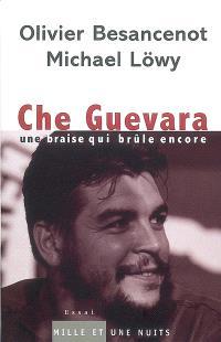 Che Guevara, une braise qui brûle encore