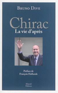 Chirac : la vie d'après