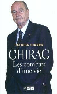Chirac : les combats d'une vie