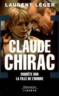 Claude Chirac : enquête sur la fille de l'ombre