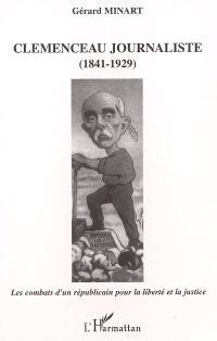 Clemenceau journaliste (1841-1929) : les combats d'un républicain pour la liberté et la justice