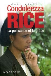 Condoleezza Rice : la puissance et la grâce