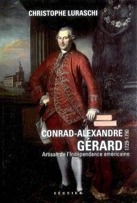 Conrad-Alexandre Gérard, 1729-1790 : artisan de l'indépendance américaine