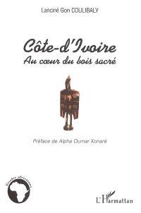 Côte d'Ivoire : au coeur du bois sacré