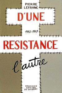 D'une résistance l'autre : 1940-1947 : récit