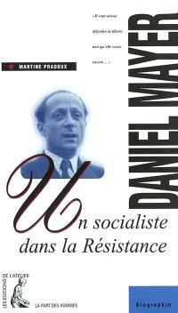 Daniel Mayer, un socialiste dans la Résistance