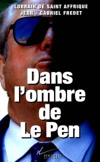 Dans l'ombre de Le Pen