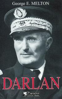 Darlan : Amiral et homme d'Etat français, 1881-1942