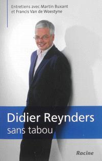 Didier Reynders sans tabou : entretiens avec Martin Buxant et Francis Van de Woestyne
