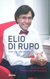 Elio Di Rupo : une vie, une vision : entretiens