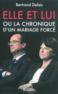 Elle et lui ou La chronique d'un mariage forcé