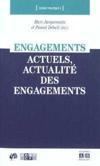 Engagements actuels, actualité des engagements
